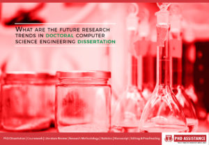 What are the future research trends in doctoral computer science engineering dissertation?