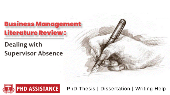 How to deal with the problem of an absent supervisor while writing your PhD management literature review?