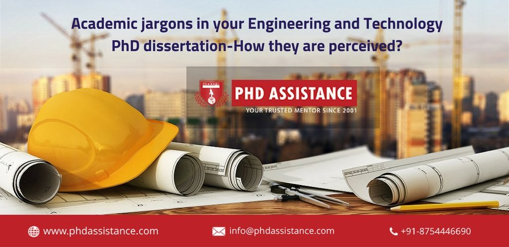 Academic jargons in your Engineering and Technology PhD dissertation-How they are perceived?