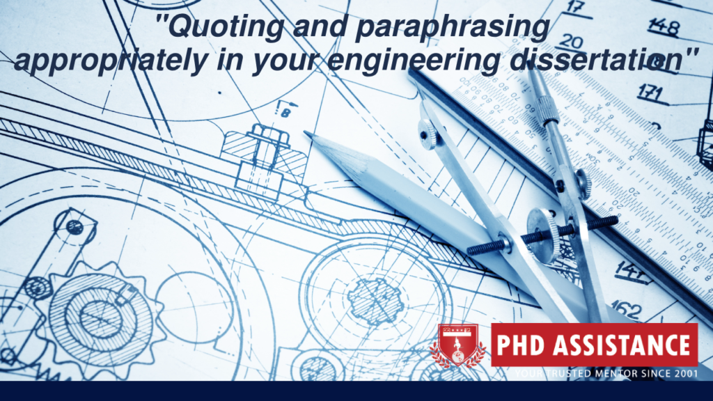 Quoting and paraphrasing appropriately in your engineering dissertation