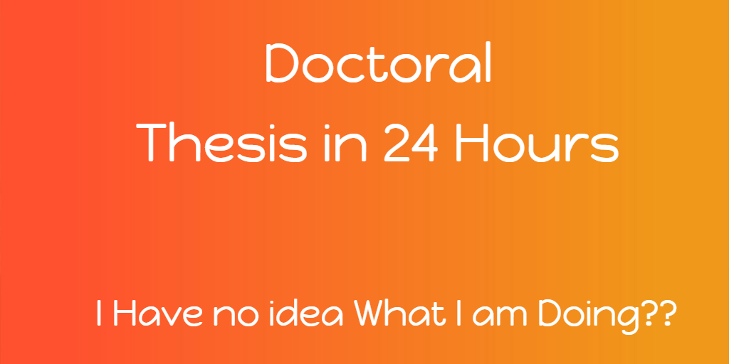 Doctoral thesis in 24 hrs